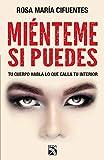 Miénteme si puedes (Spanish Edition)