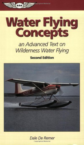 Water Flying Concepts: An Advanced Text on Wilderness Water Flying (ASA Training (Advanced Technical Training)