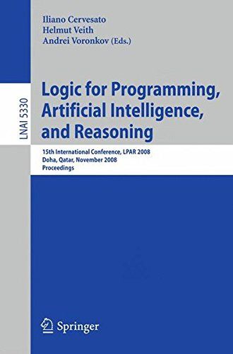 Logic for Programming, Artificial Intelligence, and Reasoning: 15th International Conference, LPAR 2008, Doha, Qatar, November 22-27, 2008, Proceedings (Lecture Notes in Computer Science)