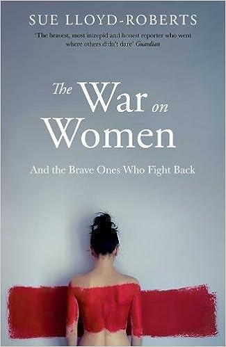 The War on Women: Amazon co uk: Sue Lloyd-Roberts: 9781471153907: Books
