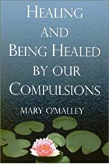 Healing & Being Healed By Our Compulsions Paperback