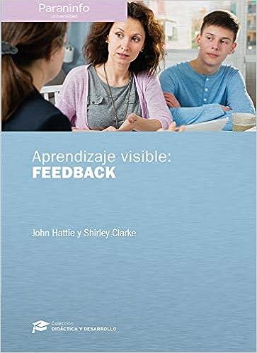 Aprendizaje Visible Feedback Educación Spanish Edition Hattie John Clarke Shirley 9788428344197 Amazon Com Books