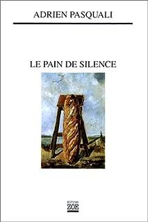 Le pain de silence, Pasquali, Adrien