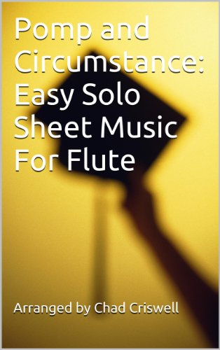 (Pomp and Circumstance: Easy Solo Sheet Music For Flute)