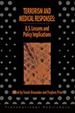 Terrorism and Medical Responses: U.S. Lessons and Policy Implications (Terrorism Library)