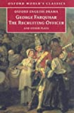 The Recruiting Officer and Other Plays, George Farquhar, 0192834509