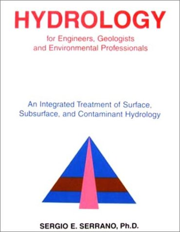Hydrology for Engineers, Geologists and Environmental Professionals: An Integrated Treatment of Surface, Subsurface, and