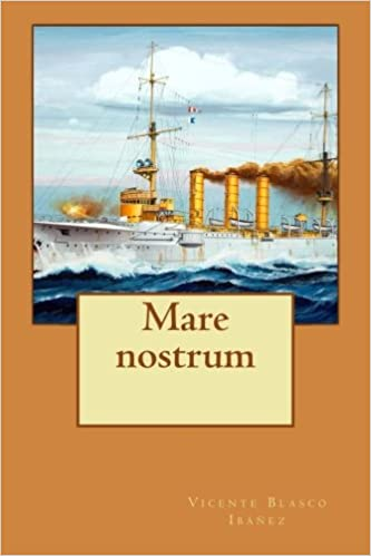 Mare nostrum (Spanish Edition): Vicente Blasco Ibáñez, Alba Longa: 9781499689112: Amazon.com: Books