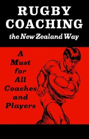 Rugby Coaching: The New Zealand Way
