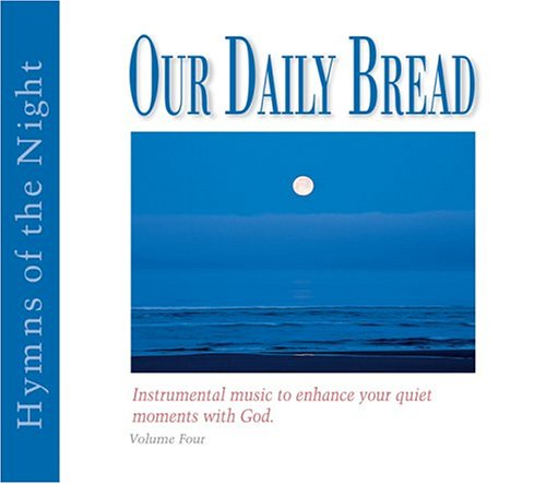 (Our Daily Bread - Hymns of the Night - Volume)