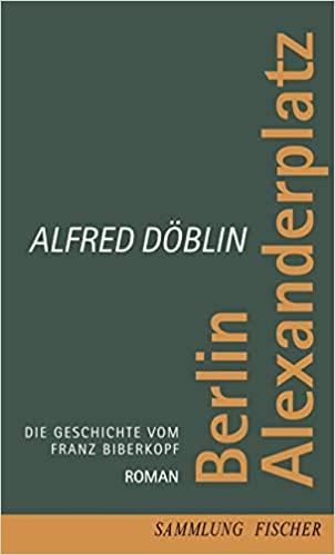 Berlin Alexanderplatz Die Geschichte Vom Franz Biberkopf Roman Amazon De Doblin Alfred Bucher