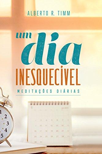Meditações Diárias 2018 - Um Dia Inesquecível (Portuguese Edition)