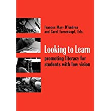 Looking to Learn: Promoting Literacy for Students with Low Vision