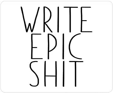 Write Epic Shit Motivational Quote Gift for Writer by keileo |Write Epic Shit