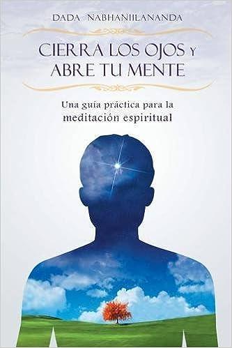 Cierra los ojos y abre tu mente (Spanish Edition): Dada ...