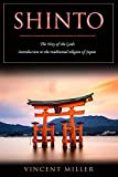 Shinto - The Way of the Gods: Introduction to the Traditional Religion of Japan