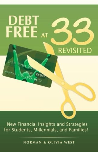 Debt Free at 33 Revisited: New Financial Insights and Strategies for Students, Millennials, and Families!