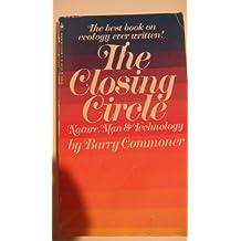 The Closing Circle: Nature, Man & Technology