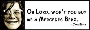 Wall quote janis joplin oh lord won 39 t you for Lord won t you buy me a mercedes benz