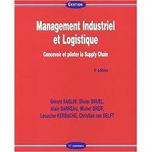 management industriel et logistique: Concevoir et piloter la Supply Chain