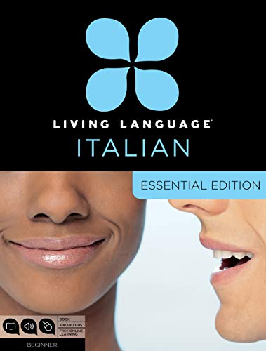 Living Language Italian, Essential Edition: Beginner course, including coursebook, 3 audio CDs, and free online learning (Spanish Italian Stone Rosetta)