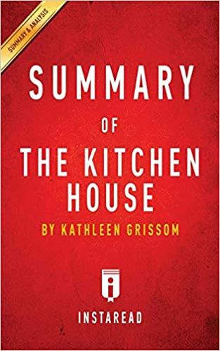 Buy Summary of The Kitchen House: by Kathleen Grissom ...
