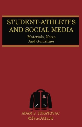 Student-Athletes And Social Media: Materials, Notes, And Guidelines