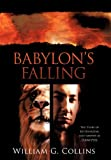 Babylon's Falling, William G. Collins, 1449708358