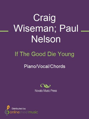 If The Good Die Young Kindle Edition By Craig Wiseman Paul Nelson