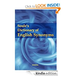Soule's Dictionary of English Synonyms Richard Soule