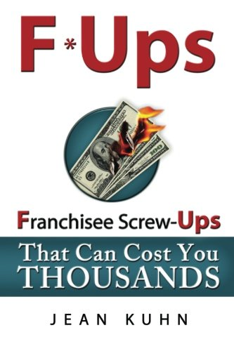 Read Online F*Ups: Franchisee Screw-Ups That Can Cost You Thousands pdf epub