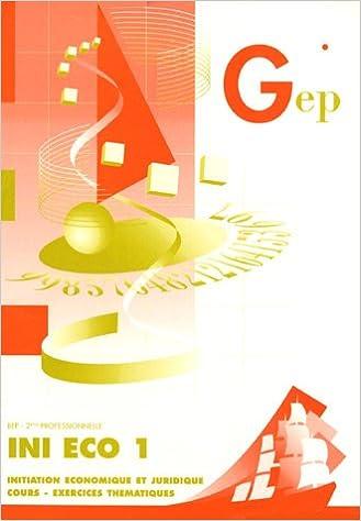 Google book téléchargement gratuit INI ECO 1 BEP 2e professionnelle PDF ePub MOBI by Noëlle Dormoy,Jean-Claude Monnot