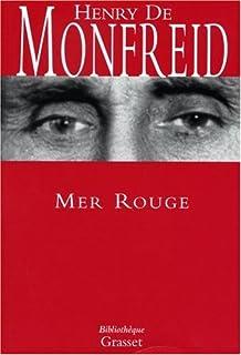 Mer Rouge : 6 : L'enfant sauvage, Monfreid, Henry de