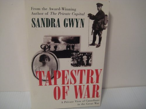 Tapestry of War: Private View of Canadians in the Great War