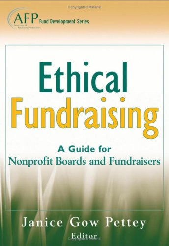 Ethical Fundraising: A Guide for Nonprofit Boards and Fundraisers (AFP Fund Development Series)