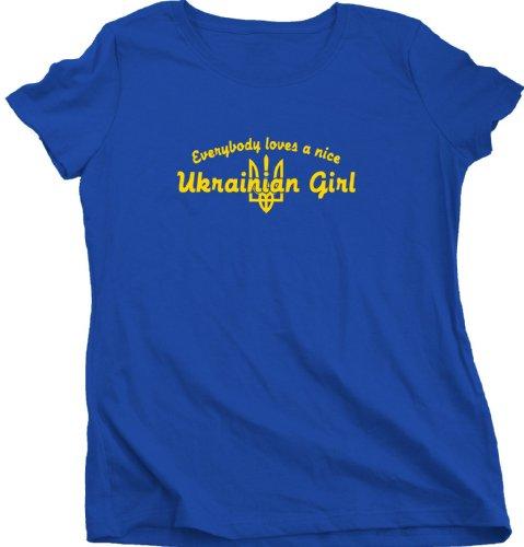 Everyone Loves a Nice Ukrainian Girl | Ukraine Ladies Cut T-shirt Cute Ukrainian T-shirt