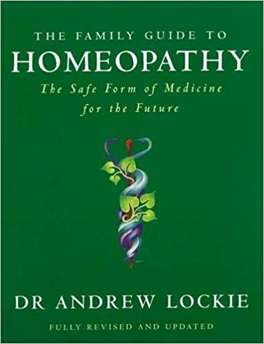 The Family Guide to Homeopathy: The Safe Form of Medicine for the ...