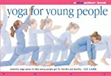 img - for Yoga for Young People: A Flowmotion Book: Essential Yoga Poses to Help Young People Get Fit, Flexible, Supple and Healthy book / textbook / text book