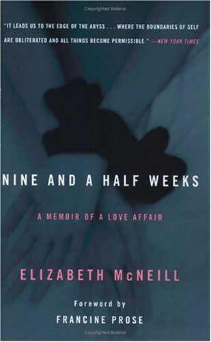 Nine and a Half Weeks : A Memoir of a Love Affair