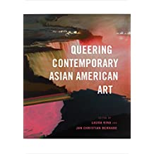 Queering Contemporary Asian American Art (Jacob Lawrence Series on American Artists)