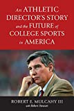 img - for An Athletic Director's Story and the Future of College Sports in America book / textbook / text book