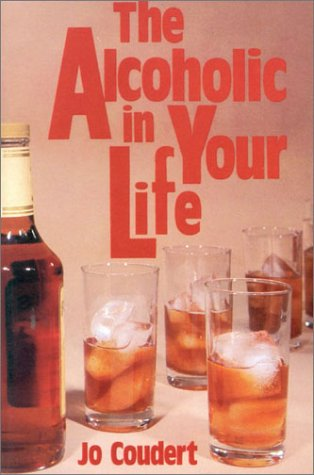 The Alcoholic in Your Life by Stein & Day