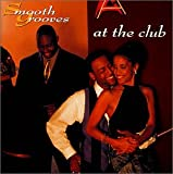 Smooth Grooves: At The Club