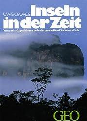Inseln in der Zeit: Venezuela. Expeditionen zu den letzten weissen Flecken der Erde