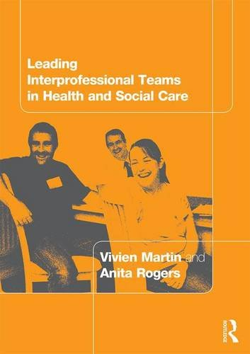 Leading Interprofessional Teams in Health and Social Care