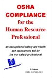 OSHA Compliance for the Human Resource Professional : A Self-Assessment Guide for Safety and Health Compliance, Herod, Thomas D., 1878985132