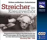 Streicher im Kreuzverhör, Hitlers radikalster Judenhetzer, 3 Audio-CDs