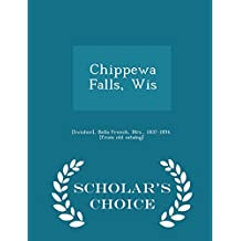Chippewa Falls, Wis - Scholar's Choice Edition