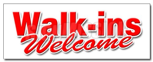 24'' WALK INS WELCOME DECAL sticker quickly medical emergency nurse fast by SignMission