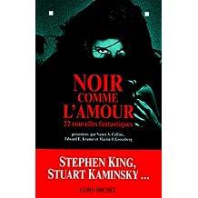 Noir comme l'amour: 22 nouvelles fantastiques présentées par Nancy A. Collins, Edward E. Kramer et Martin H. Greenberg
